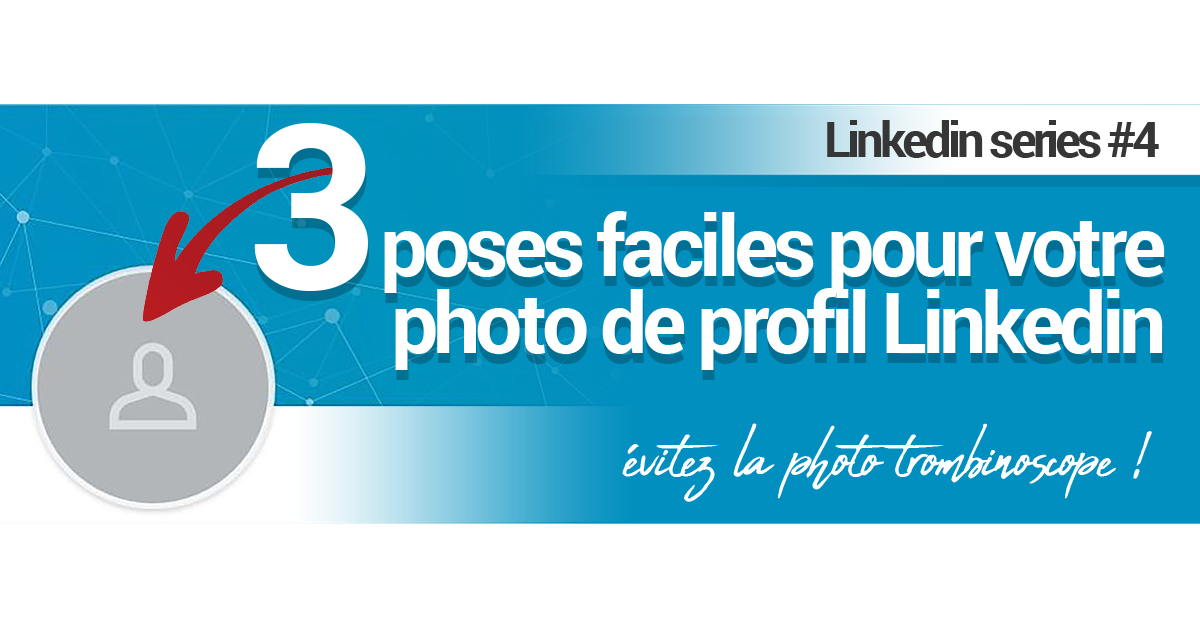 3_poses_faciles_pour_votre_photo_linkedin